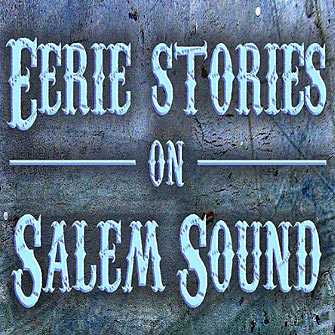 Eerie Stories On Salem Sound
